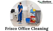 Hire Best Frisco Office Cleaning Service Provider