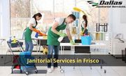 Get Best Janitorial Services in Frisco | Dallas Janitorial Services