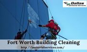 Hire Fort Worth Building Cleaning Service Provider