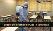 Hire School Disinfection Service in Southlake at Best Price