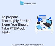 To prepare Thoroughly For The Exam,  You Should Take PTE Mock Tests